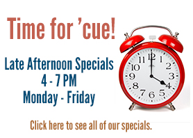Time for 'cue! - Late afternoon specials 3pm - 6pm